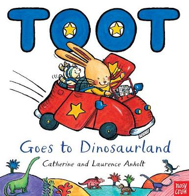 Toot Goes to Dinosaurland by Catherine Anholt, Laurence Anholt