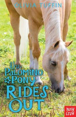 The Palomino Pony Rides Out by Olivia Tuffin