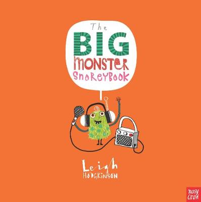 The Big Monster Snorey Book by Leigh Hodgkinson