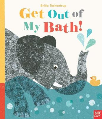 Get Out of My Bath by Britta Teckentrup