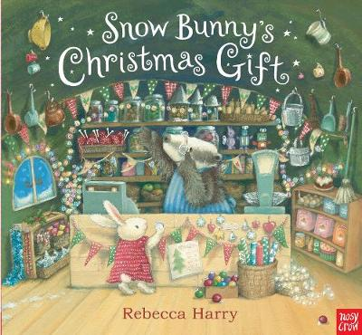 Snow Bunny's Christmas Gift by Nosy Crow, Timothy Knapman