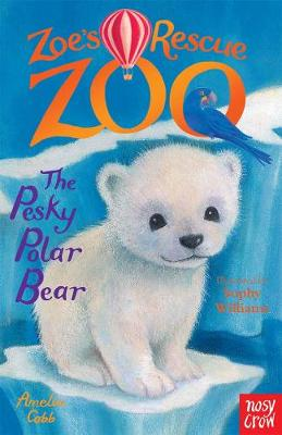 Zoe's Rescue Zoo: The Pesky Polar Bear by Amelia Cobb