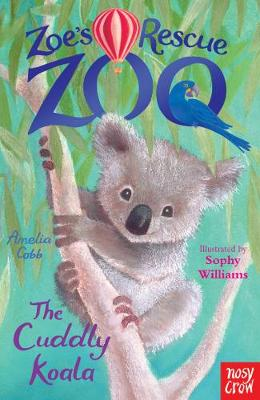 Zoe's Rescue Zoo: The Cuddly Koala by Amelia Cobb