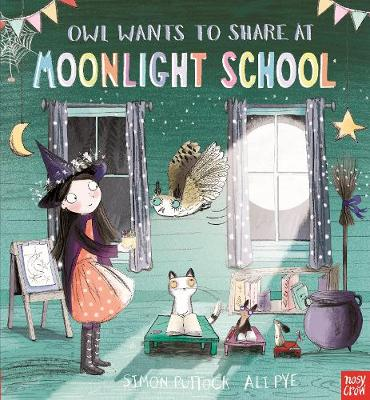 Owl Wants to Share at Moonlight School by Simon Puttock