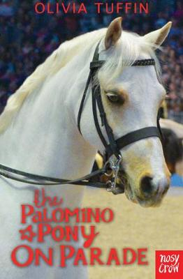 The Palomino Pony on Parade by Olivia Tuffin