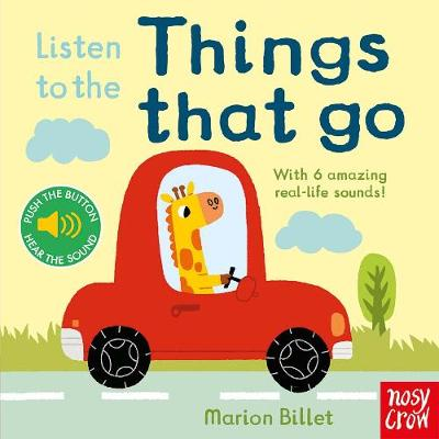 Listen to the Things That Go by Nosy Crow