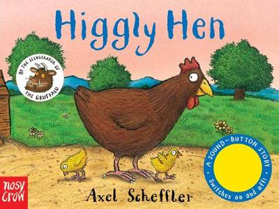 Sound-Button Stories: Higgly Hen by Nosy Crow