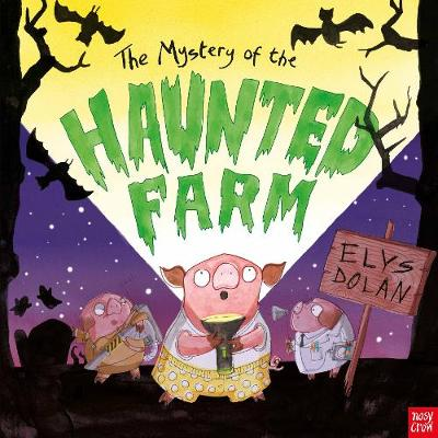 The Mystery of the Haunted Farm by Elys Dolan