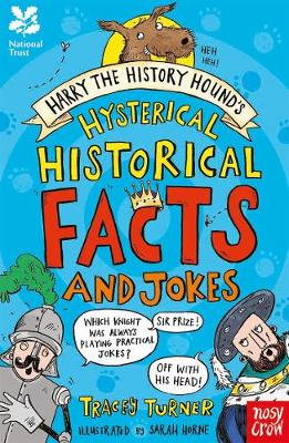 The National Trust: Harry the History Hound's Hysterical Historical Facts and Jokes by Tracey Turner