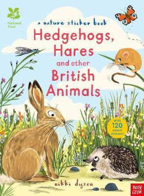 The National Trust: Hedgehogs, Hares and Other British Animals by Nikki Dyson