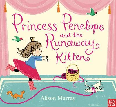 Princess Penelope and the Runaway Kitten by Alison Murray