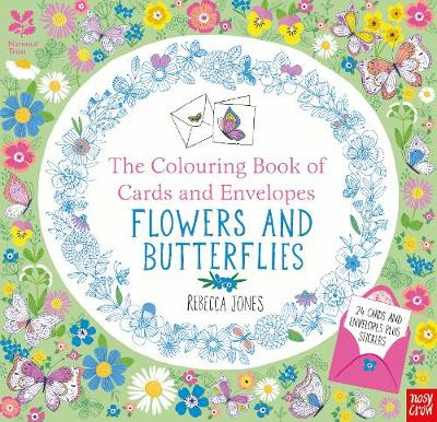 The National Trust: The Colouring Book of Cards and Envelopes - Flowers and Butterflies by Rebecca Jones