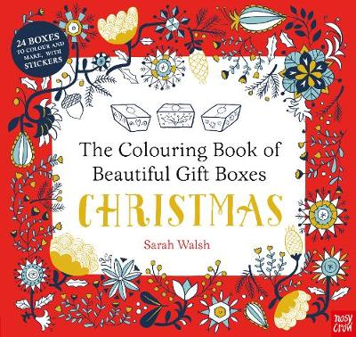 The Colouring Book of Beautiful Gift Boxes: Christmas by Sarah Walsh