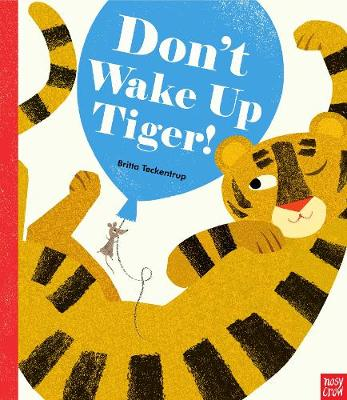 Don't Wake Up Tiger! by Britta Teckentrup