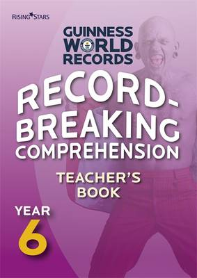 Record Breaking Comprehension Year 6 Teacher's Book Teacher's Guide by Guinness World Records