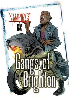 Vampires Inc: Gangs of Brighton by Paul Blum