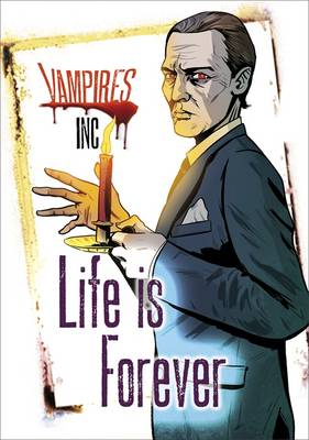Vampires Inc: Life is Forever by Paul Blum