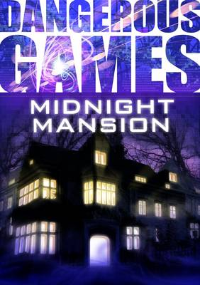 Dangerous Games: Midnight Mansion by Sue Graves