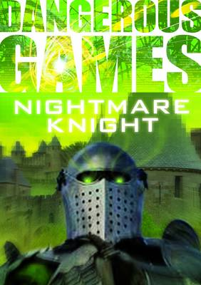 Dangerous Games: The Nightmare Knight by Sue Graves