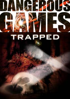Dangerous Games: Trapped by Sue Graves