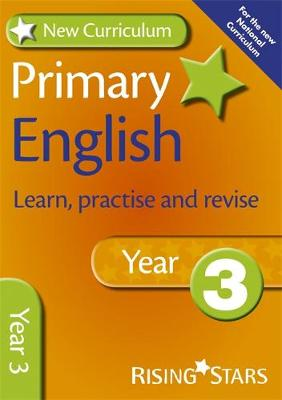 New Curriculum Primary English Learn, Practise and Revise Year 3 by Jill Budgell, Ray Barker