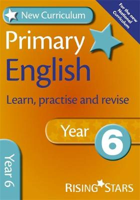 New Curriculum Primary English Learn, Practise and Revise Year 6 by Jill Budgell, Ray Barker