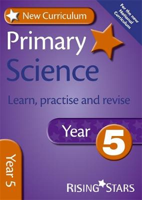 New Curriculum Primary Science Learn, Practise and Revise Year 5 by Alan Jarvis, William Merrick
