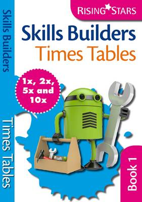 Skills Builders Times Tables 1x 2x 5x 10x by Hilary Koll, Steve Mills