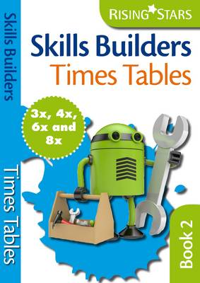 Skills Builders - Times Tables 3x 4x 6x 8x by Hilary Koll, Steve Mills
