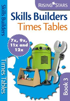 Skills Builders - Times Tables 7x 9x 11x 12x by Hilary Koll, Steve Mills