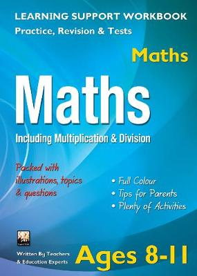 Including Multiplication & Division, Ages 8-11 (Maths) Home Learning, Support for the Curriculum by