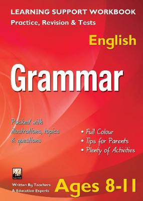 Grammar, Ages 8-11 (English) Home Learning, Support for the Curriculum by