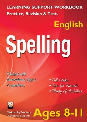 Spelling, Ages 8-11 (English) Home Learning, Support for the Curriculum by