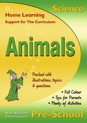 Science: Animals, Pre-School Home Learning, Support for the Curriculum by