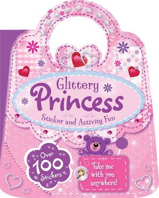 Glittery Princess Sticker and Activity Handbag Book by