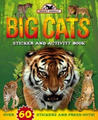 Deadly Animals: Big Cats by