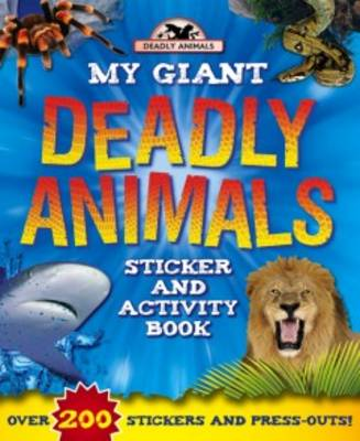 Giant Deadly Animals by