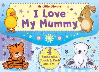 My Little Library I Love My Mummy by