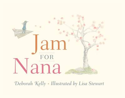Jam for Nana by Deborah Kelly