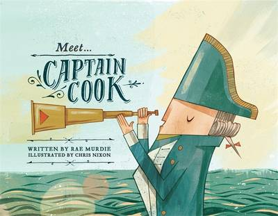 Meet Captain Cook by Rae Murdie, Chris Nixon