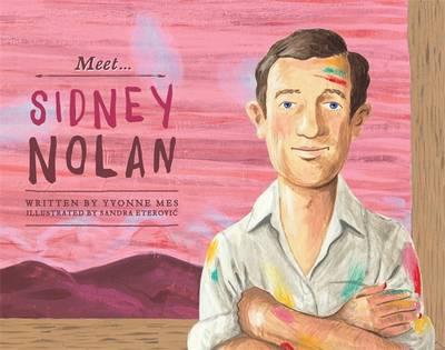 Meet Sidney Nolan by Yvonne Mes