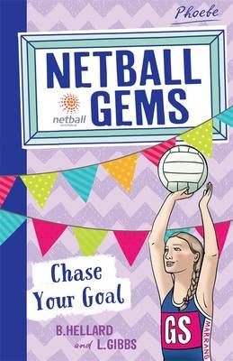Netball Gems 2 Chase Your Goal by Bernadette Hellard, Lisa Gibbs