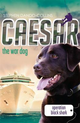 Caesar the War Dog 5 by Stephen Dando-Collins