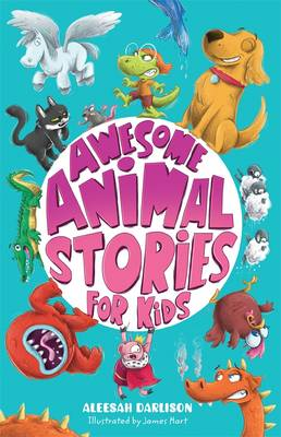 Awesome Animal Stories for Kids by Aleesah Darlison