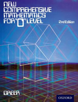 New Comprehensive Mathematics for 'O' Level by Alex Greer