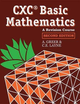 Basic Mathematics - A Revision Course for CXC by Alex Greer, C. Layne
