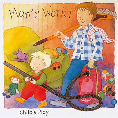 Man's Work by Annie Kubler
