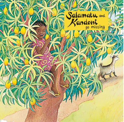 One World: Salamatu and Kandoni Go Missing by Steve Brace, Annie Kubler, Actionaid