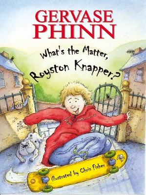 What's the Matter, Royston Knapper? by Gervase Phinn