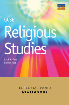 GCSE Religious Studies Essential Word Dictionary by Sarah K. Tyler, Gordon Reid